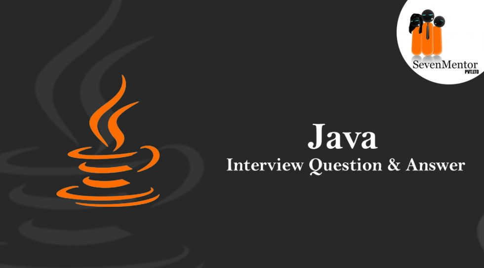 Top JAVA Interview Questions and Answers