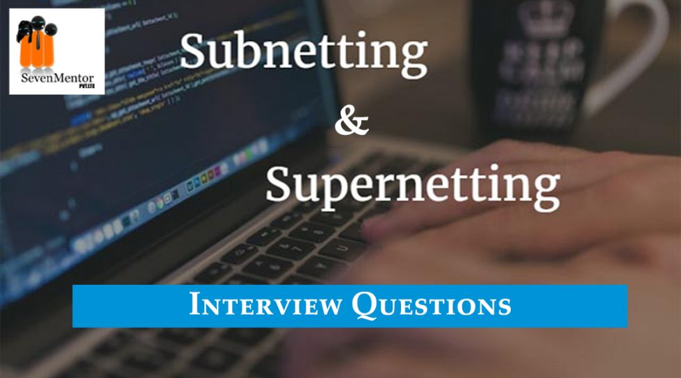 Interview Questions for CCNA | Subnetting | Supernetting