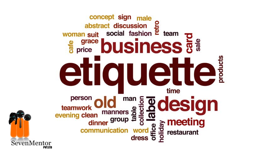 Etiquette and Mannerism: Section I – General Etiquette & Office Etiquette