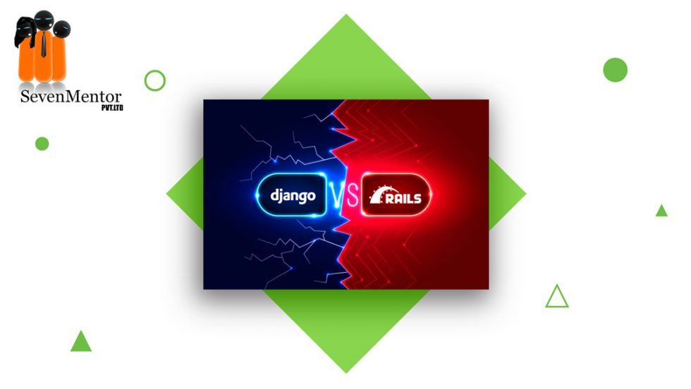 Django vs Ruby on Rails which is a Better Framework?