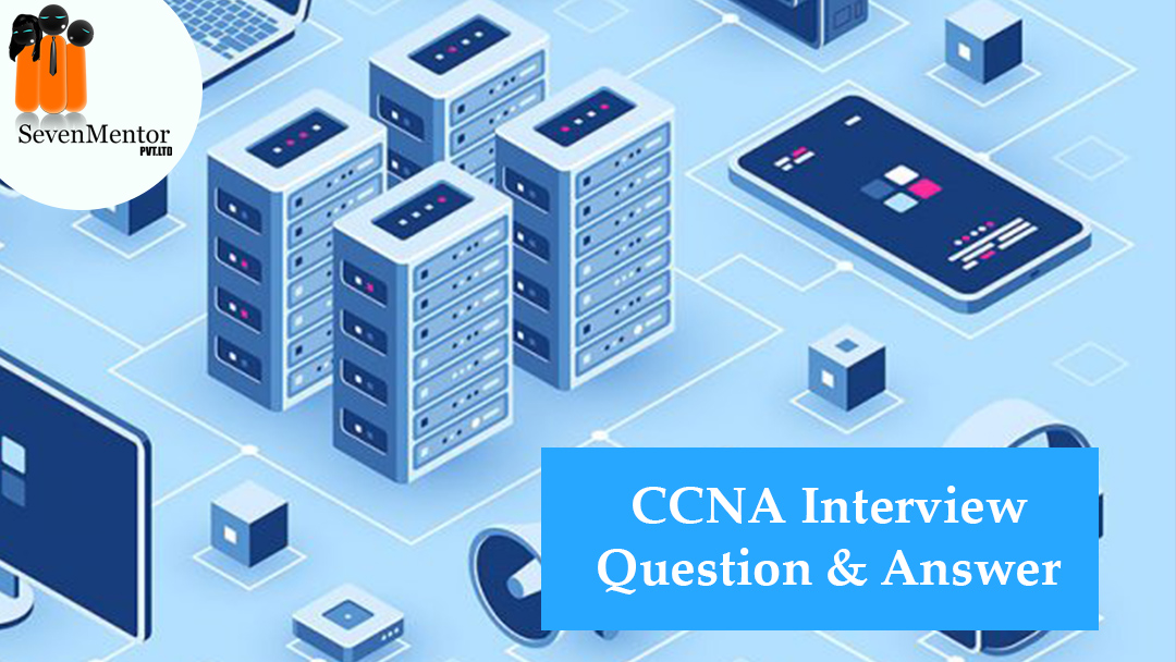 CCNA Interview Questions & Answers 2019