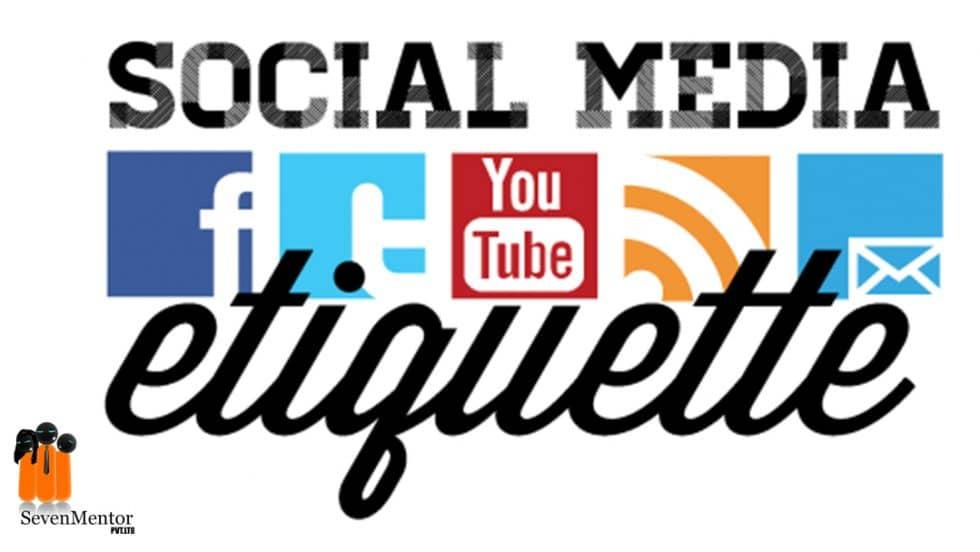 Etiquette and Mannerism: Section III – Social Media Etiquette