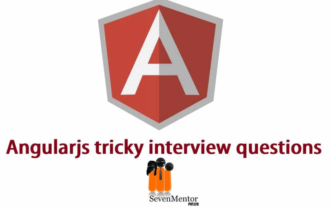 Top 20 AngularJS Interview Questions & Answers