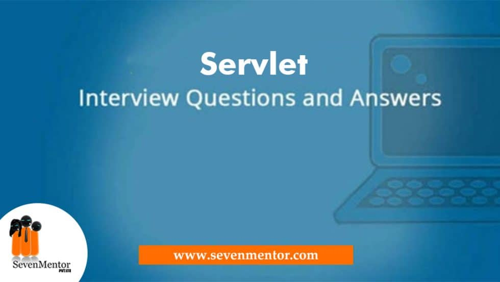 Servlet Interview Questions and Answers