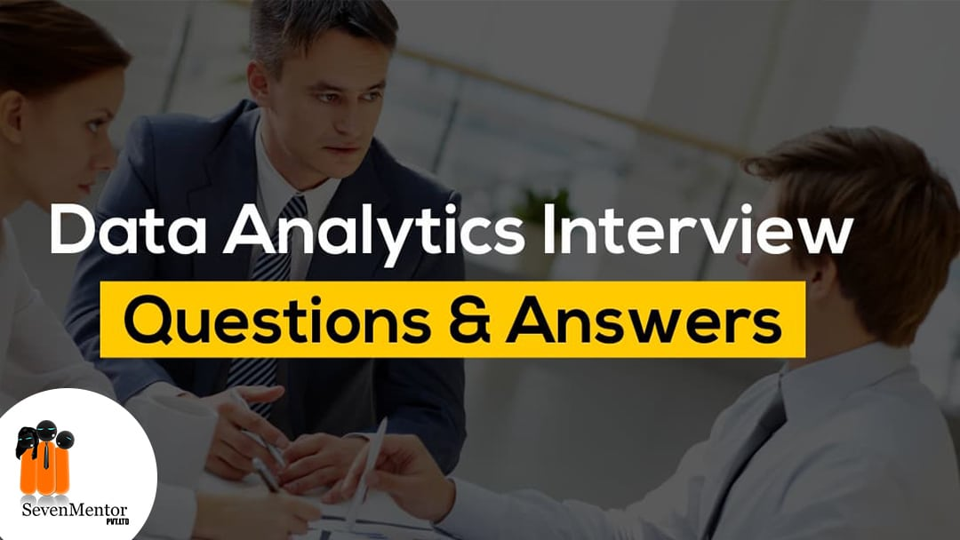 Data Analytics- Top 25 Interview Question and Answer 2019-20