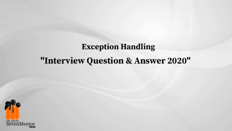 Interview Question and Answer on Exception Handling 2020