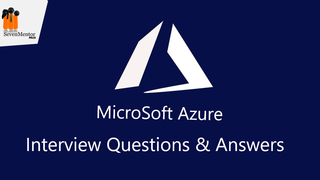 Frequently Asked Microsoft Azure Interview Questions & Answers