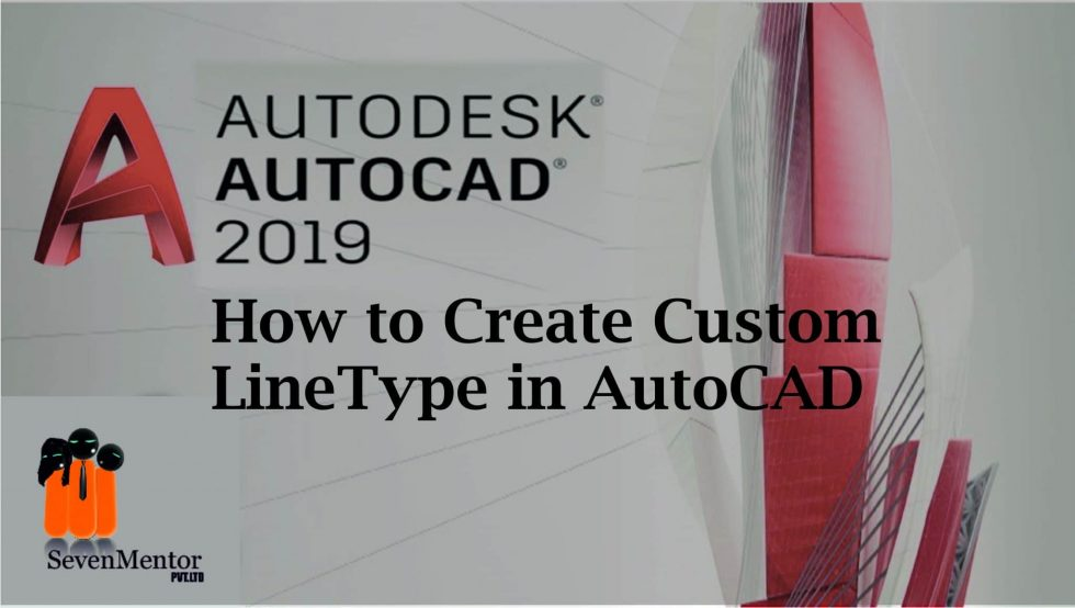 How to Create Custom LineTypes in AutoCAD