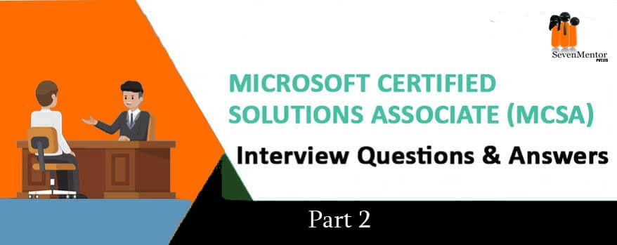 MCSA Interview Questions And Answers 2020