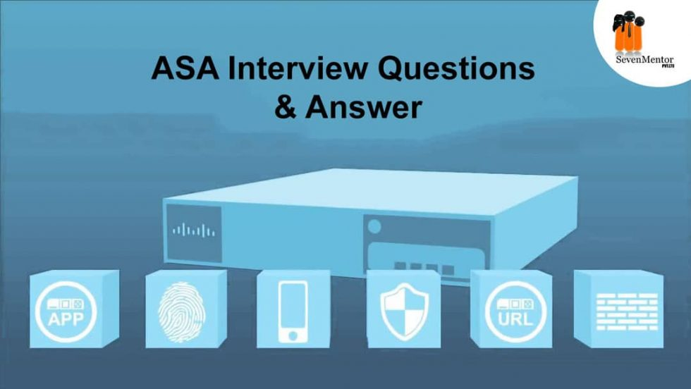 ASA Interview Questions & Answers