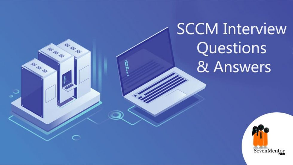 SCCM Interview Questions – Part II