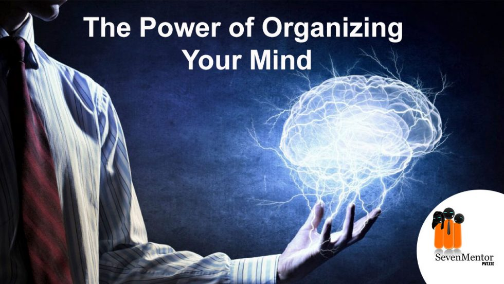 The Power of Organizing your Mind