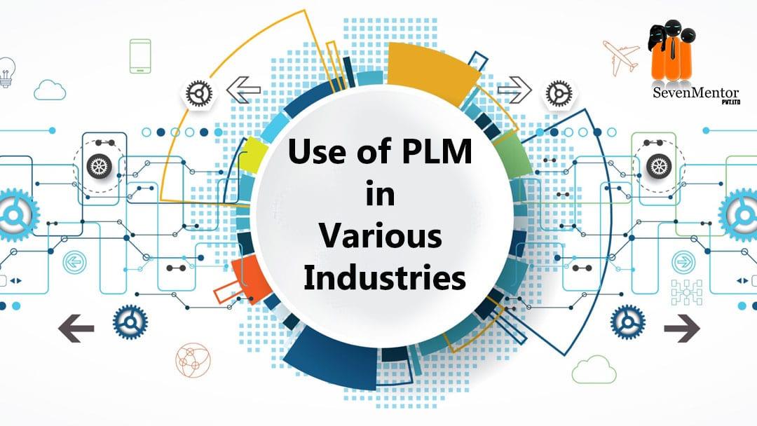 Use of PLM in Various Industries